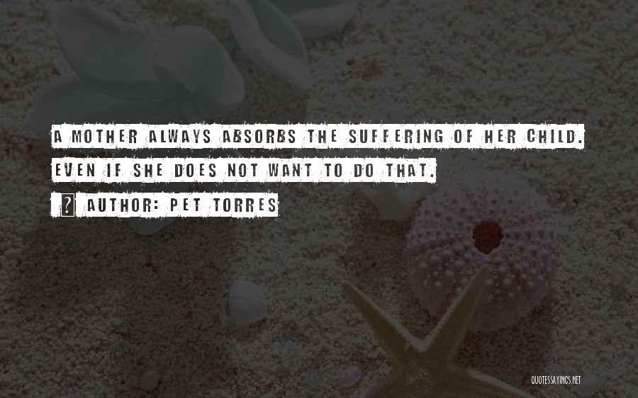 Pet Torres Quotes 1598127