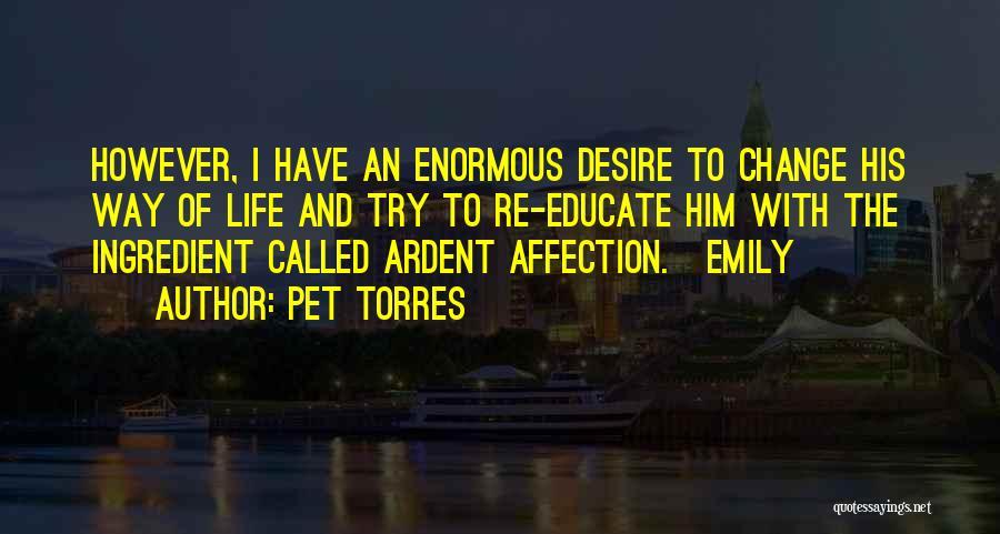 Pet Torres Quotes 167822
