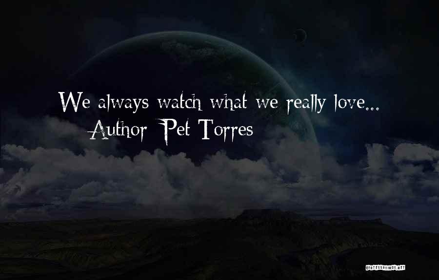 Pet Torres Quotes 1700557