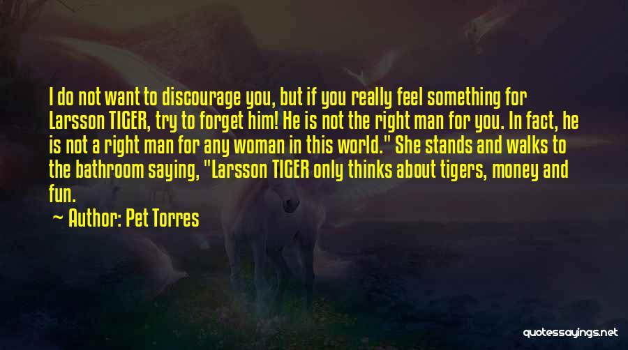 Pet Torres Quotes 1785486
