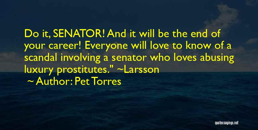 Pet Torres Quotes 353274