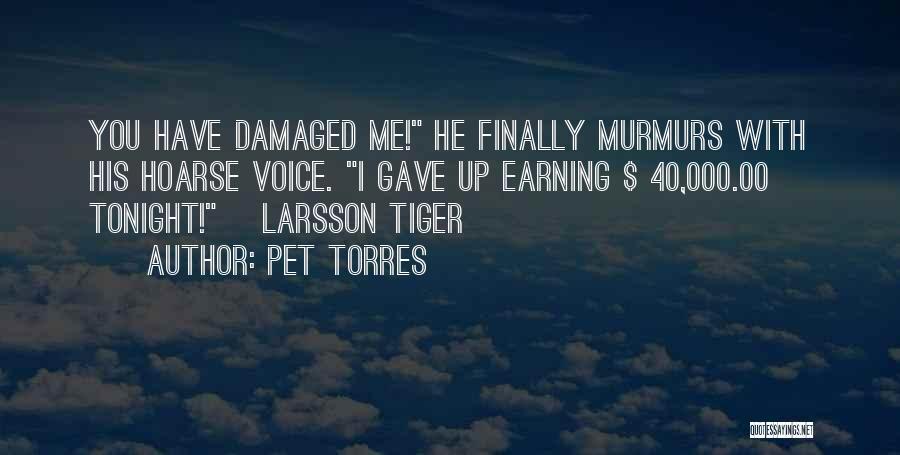 Pet Torres Quotes 438373