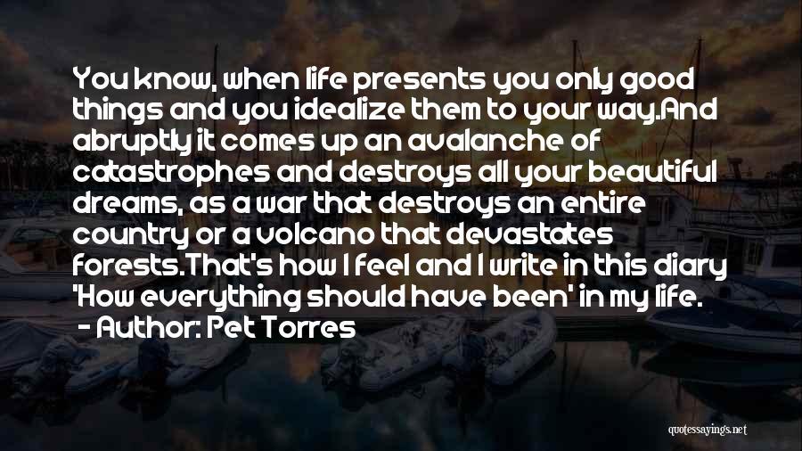 Pet Torres Quotes 464387