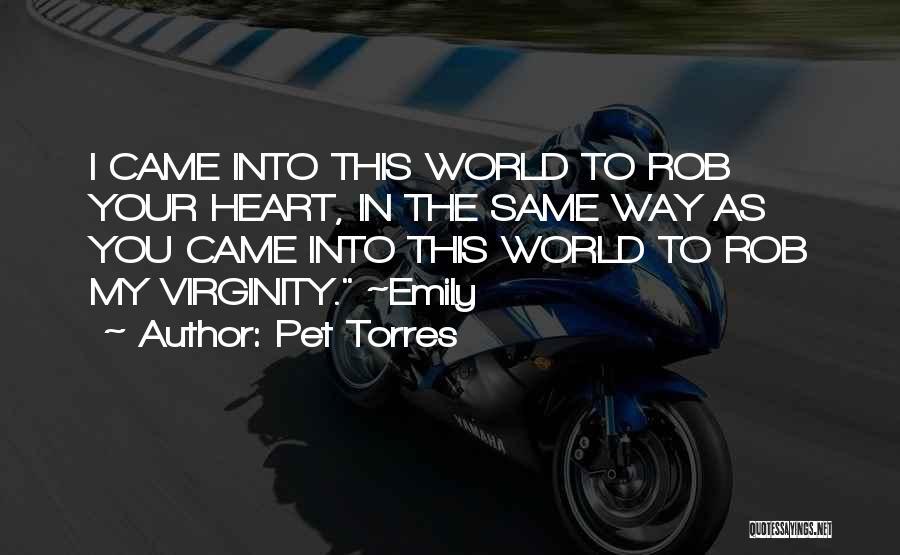Pet Torres Quotes 986347