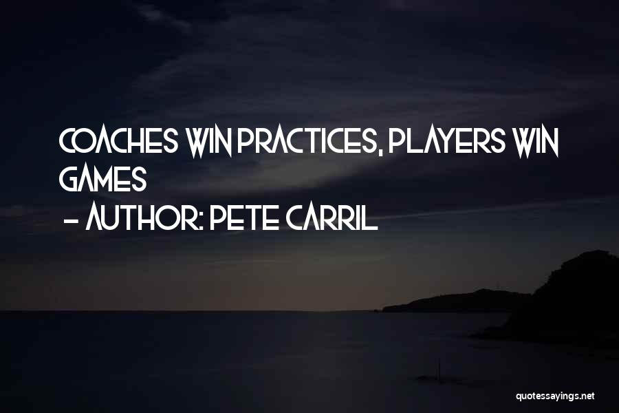 Pete Carril Quotes 385892