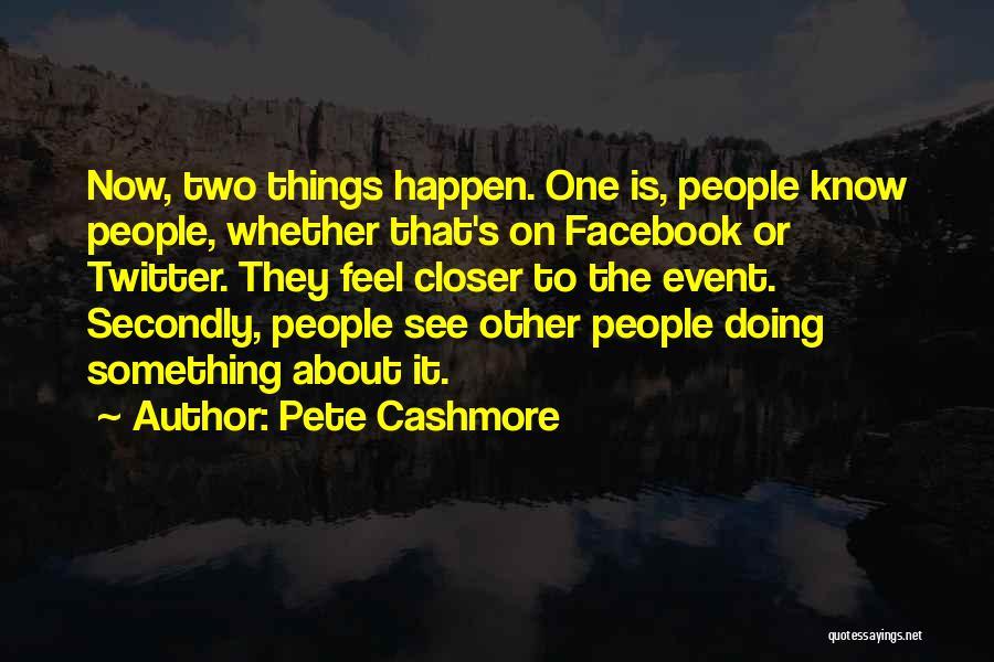 Pete Cashmore Quotes 1119085