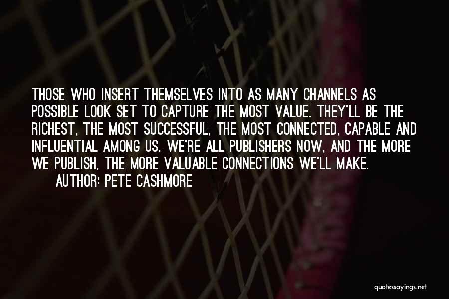 Pete Cashmore Quotes 1138920