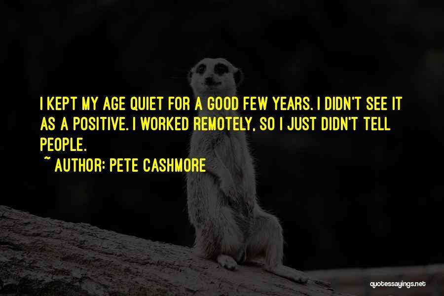 Pete Cashmore Quotes 2118087