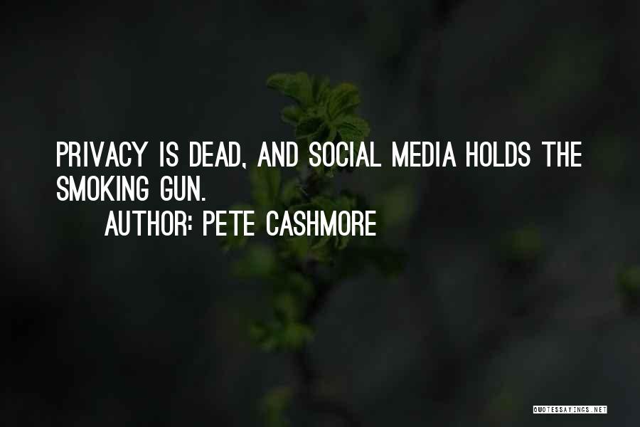 Pete Cashmore Quotes 642102