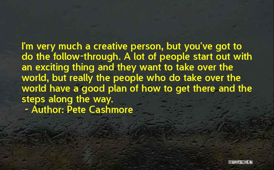 Pete Cashmore Quotes 989641