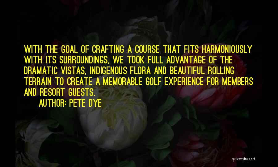 Pete Dye Quotes 1168994