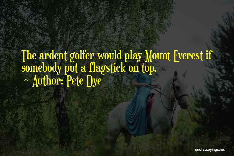 Pete Dye Quotes 979756