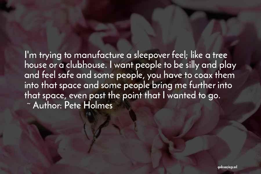 Pete Holmes Quotes 1633342