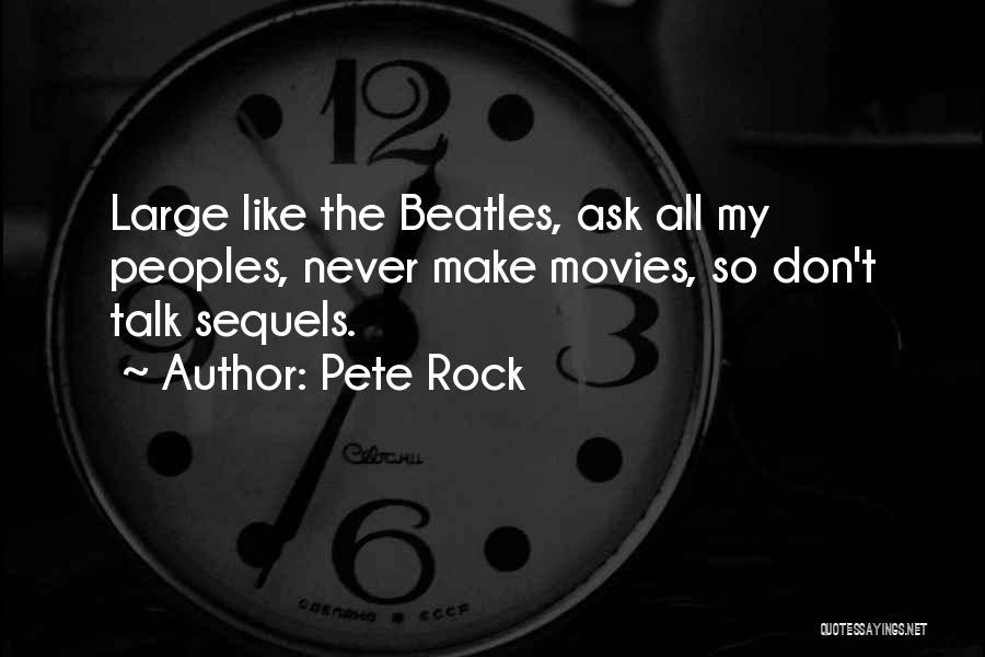 Pete Rock Quotes 205562