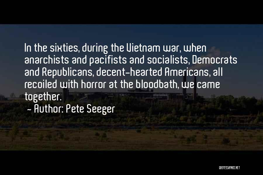Pete Seeger Quotes 1096140