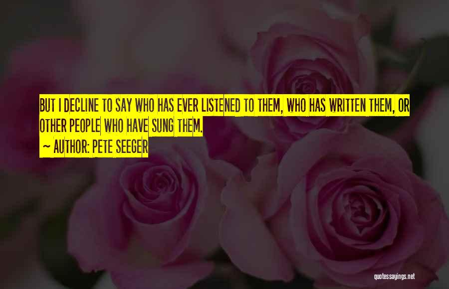 Pete Seeger Quotes 1118831