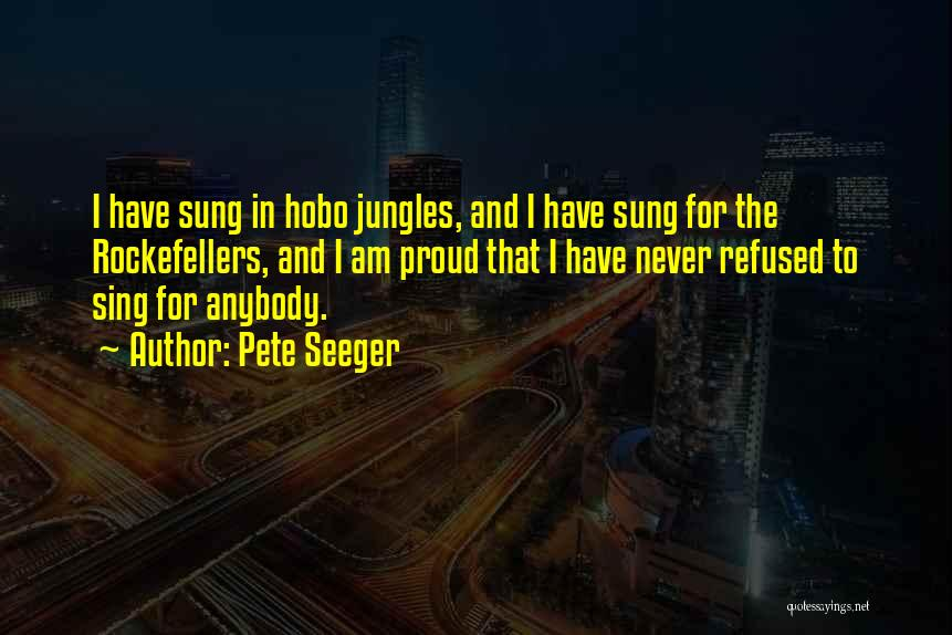 Pete Seeger Quotes 1239581