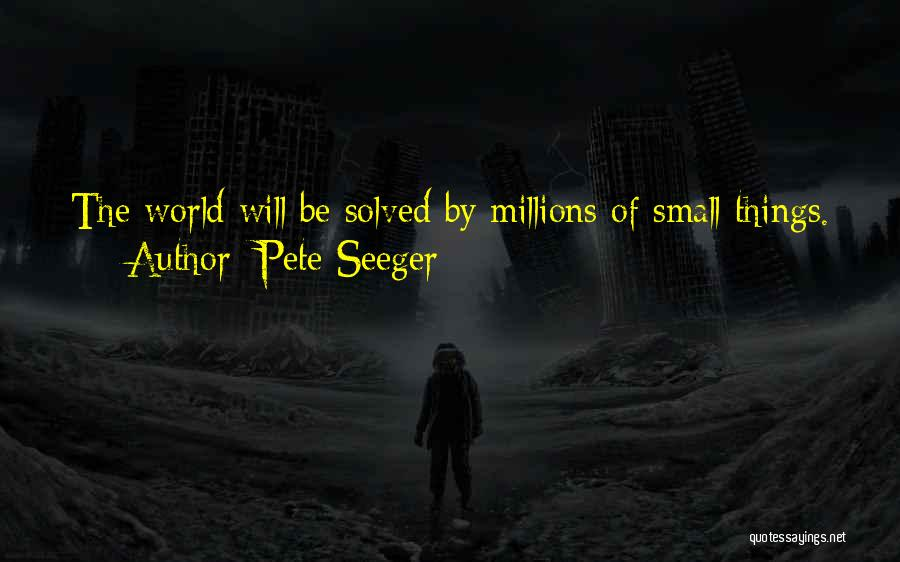 Pete Seeger Quotes 1311459