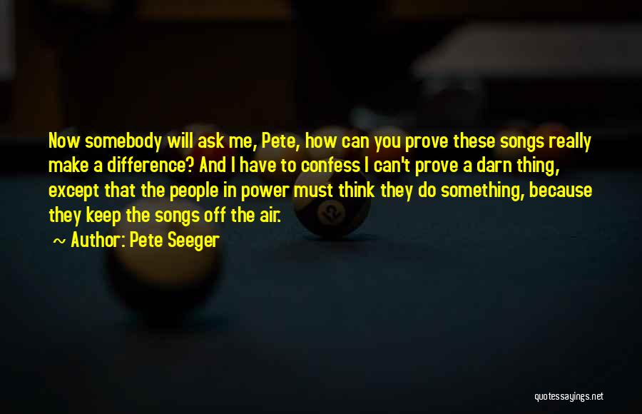 Pete Seeger Quotes 1350197