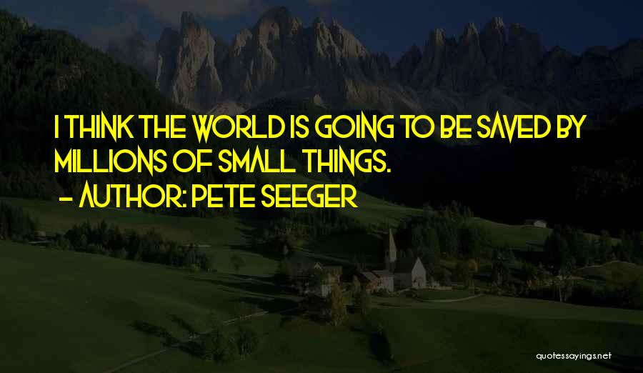 Pete Seeger Quotes 1393849