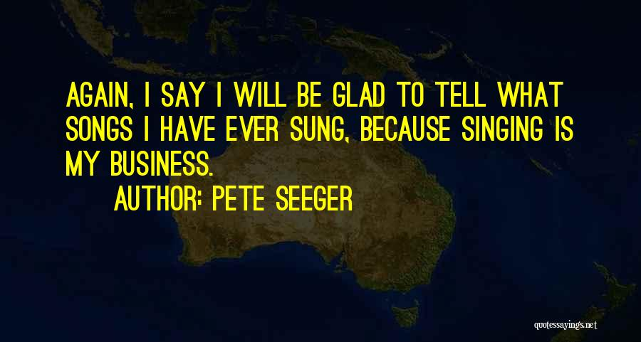 Pete Seeger Quotes 1472949