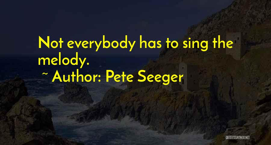 Pete Seeger Quotes 1548081