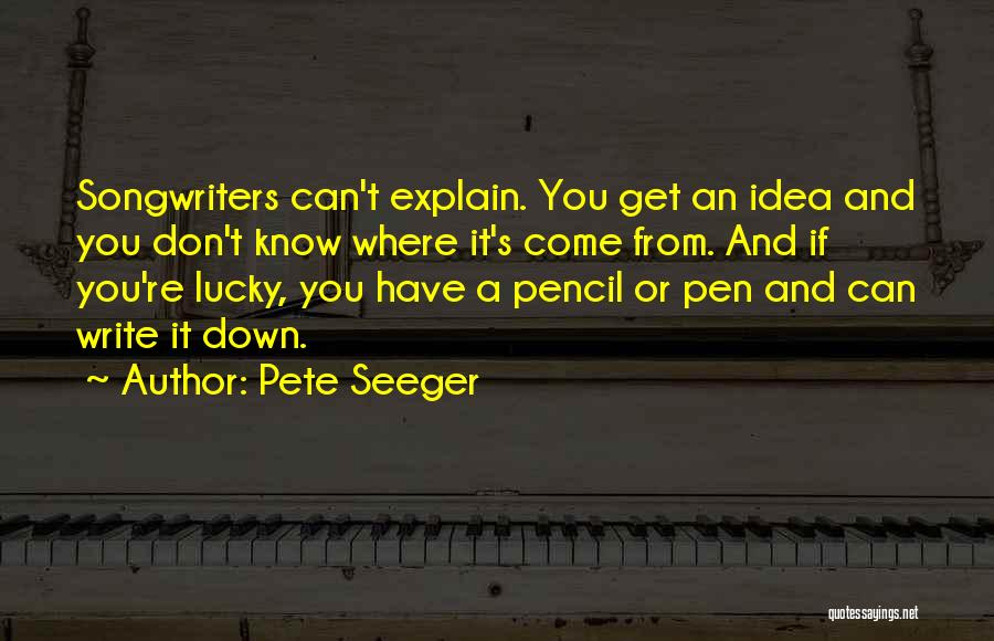Pete Seeger Quotes 1693433