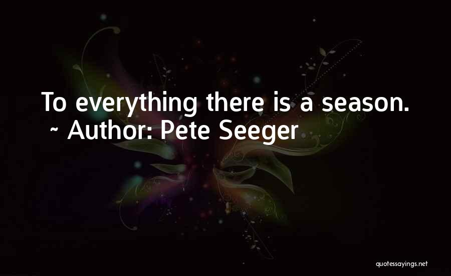 Pete Seeger Quotes 1715114