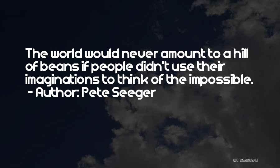 Pete Seeger Quotes 1981016