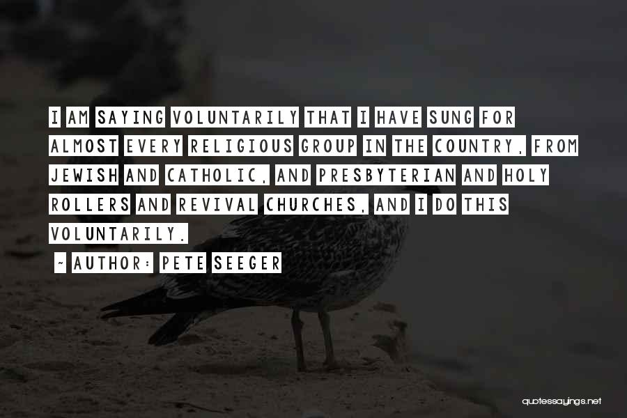 Pete Seeger Quotes 2041368