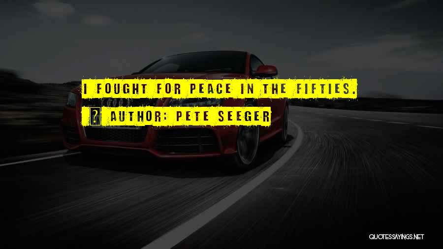 Pete Seeger Quotes 2194305