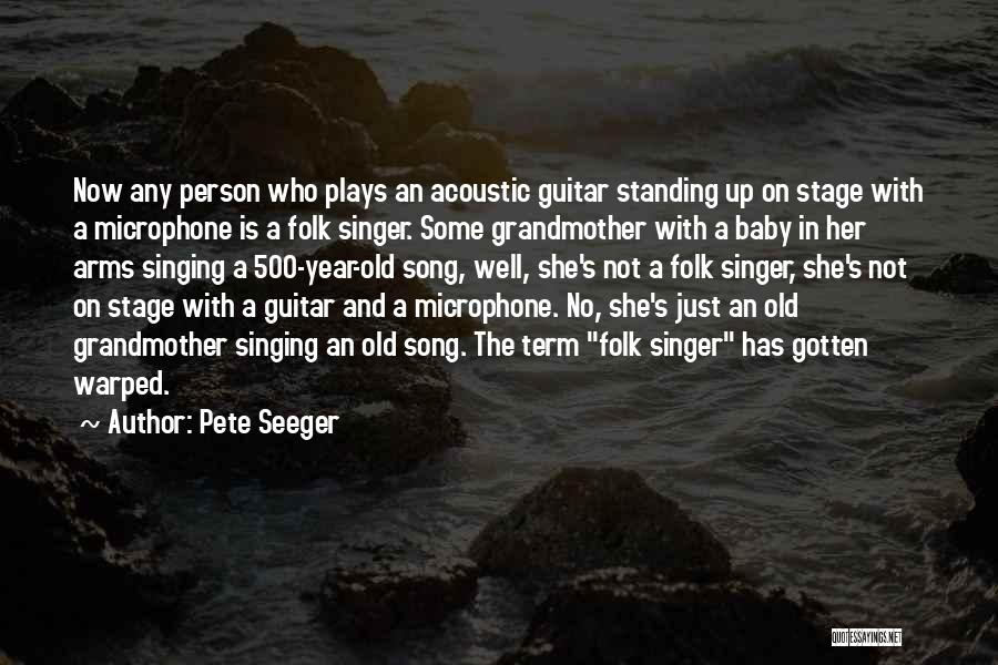 Pete Seeger Quotes 2225936
