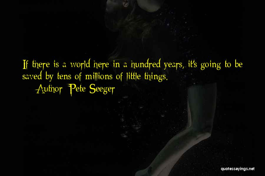 Pete Seeger Quotes 480319