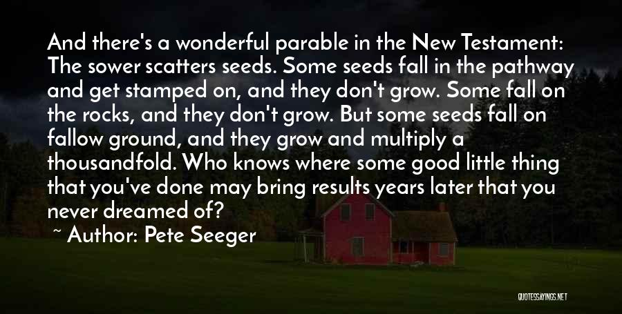 Pete Seeger Quotes 880928