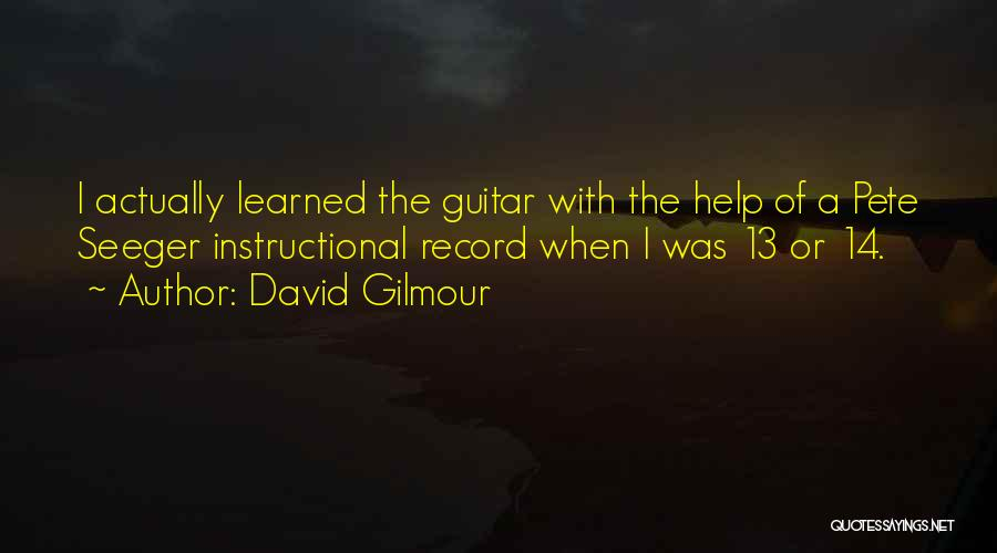 Pete Seeger's Quotes By David Gilmour
