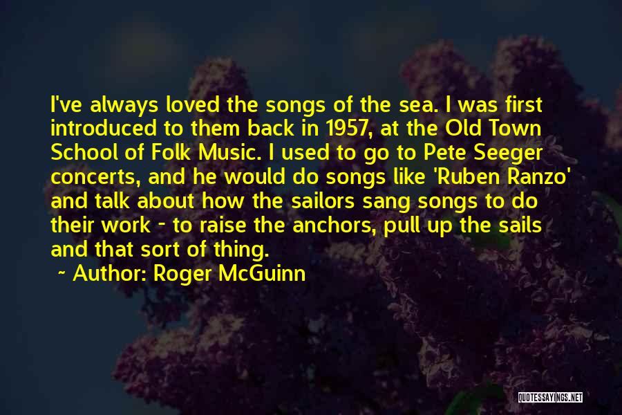 Pete Seeger's Quotes By Roger McGuinn