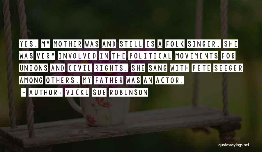 Pete Seeger's Quotes By Vicki Sue Robinson