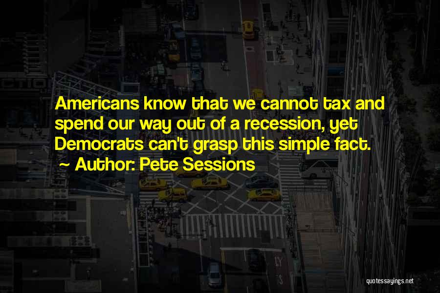 Pete Sessions Quotes 1116884