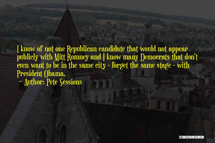 Pete Sessions Quotes 193040
