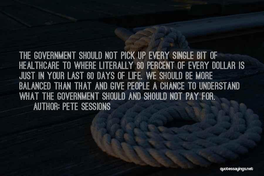 Pete Sessions Quotes 957765