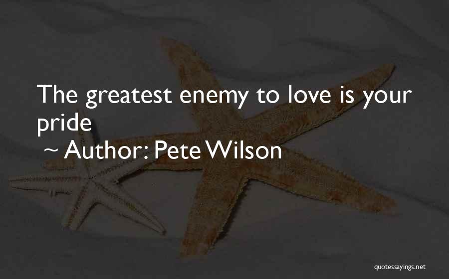 Pete Wilson Quotes 1272506