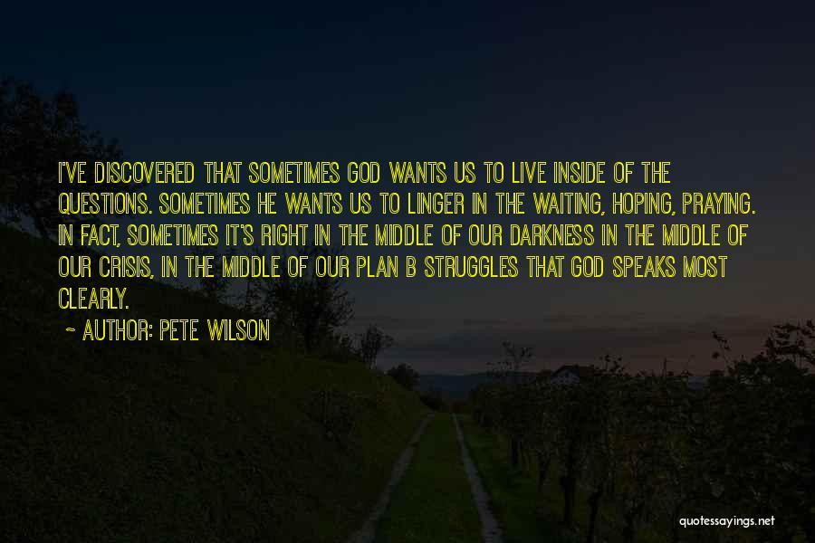 Pete Wilson Quotes 1359915