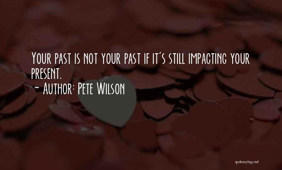 Pete Wilson Quotes 1430822
