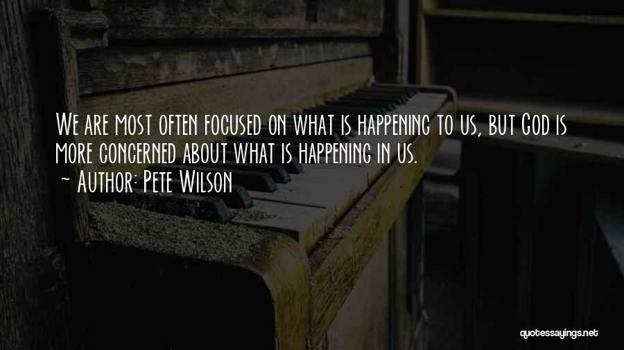 Pete Wilson Quotes 1667240