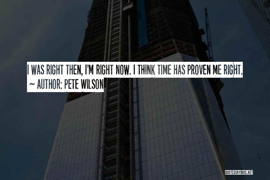 Pete Wilson Quotes 1970782