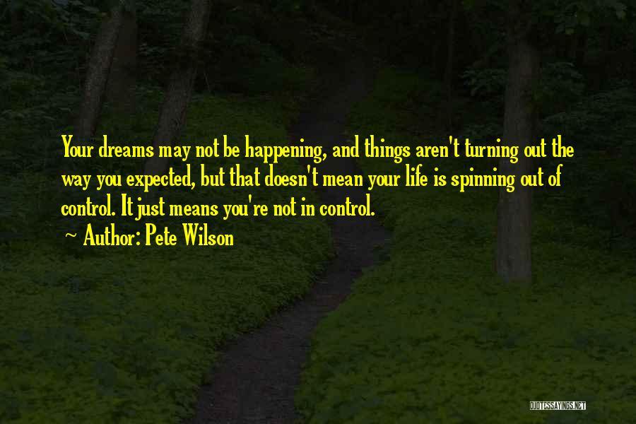 Pete Wilson Quotes 668939