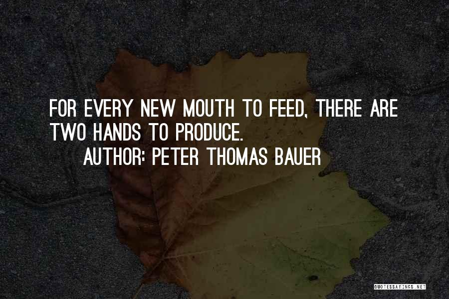 Peter Bauer Quotes By Peter Thomas Bauer