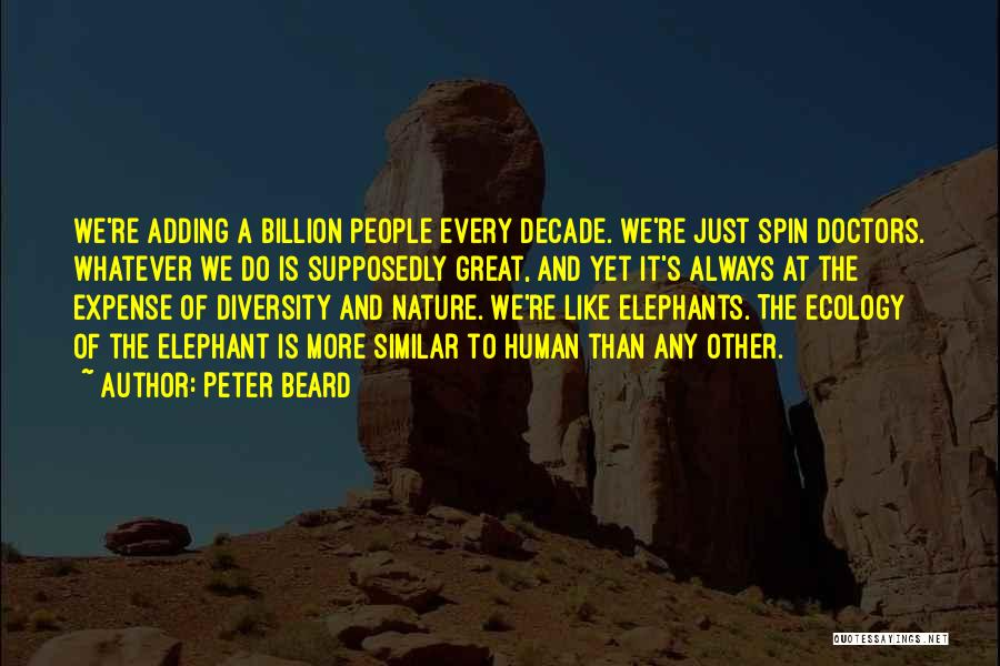 Peter Beard Quotes 1977499