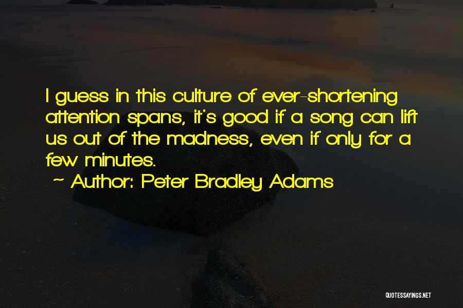 Peter Bradley Adams Quotes 551924