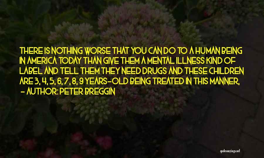 Peter Breggin Quotes 1581544